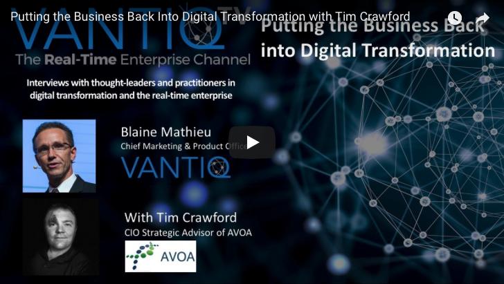 VANTIQ TV-guest speaker Tim Crawford CIO Strategic Advisor of AVOA, Putting the business back into Digital Transformation