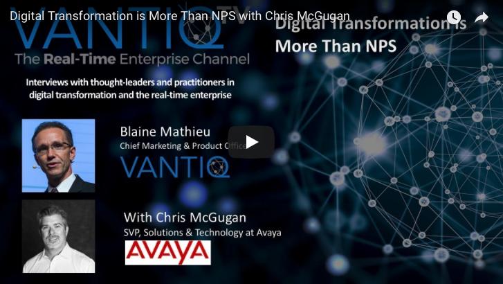 VANTIQ TV-guest speaker Chris McGugan SVP Solutions & Technology at Avaya, Digital Transformation is more than NPS