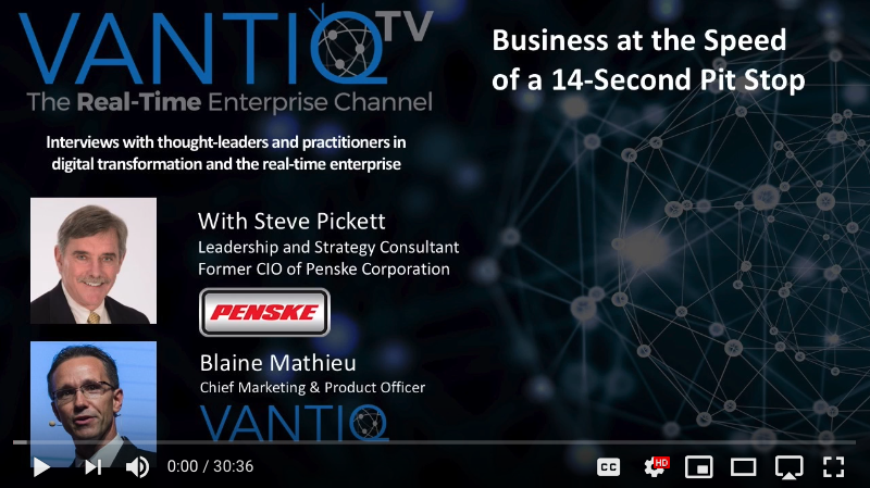 VANTIQ TV-guest speaker Steve Pickett Former CIO of Penske Corporation, Business at the Speed of a 14-second pit stop