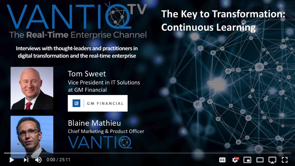 VANTIQ TV-guest speaker Tom Sweet Vice President in IT Solutions at GM Financial, the Key to transformation: Continuous Learning