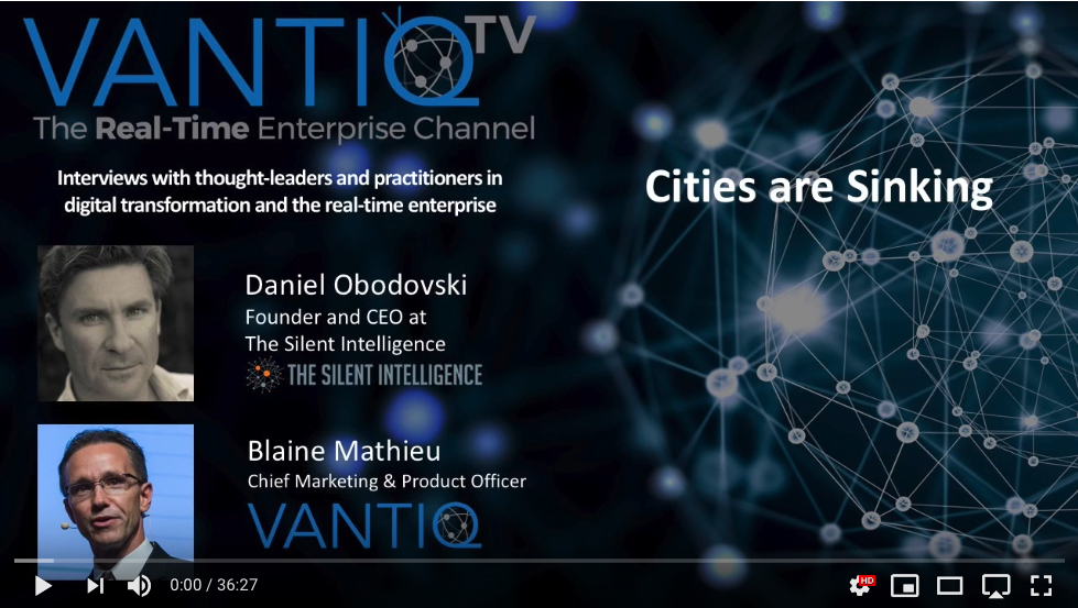 VANTIQ TV-guest speaker Daniel Obodovski Founder and CEO at The Silent Intelligence, Cities are Sinking