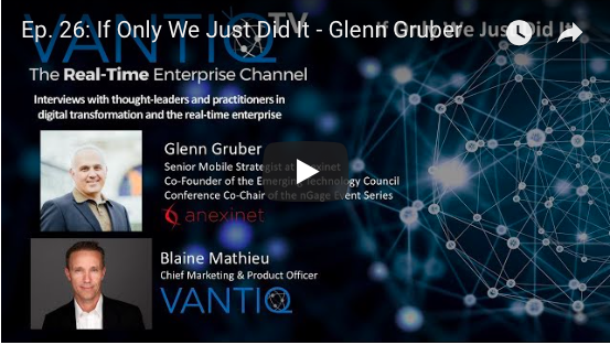 VANTIQ TV-guest speaker Glenn Gruber Senior mobile strategist at anexinet, co-founder of the emerging technology council, if only we just did it