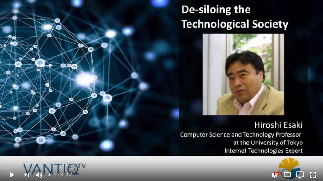 VANTIQ TV-guest speaker Hiroshi Esaki Computer Science and Technology professor at the University of Tokyo, De-siloing the Technological Society